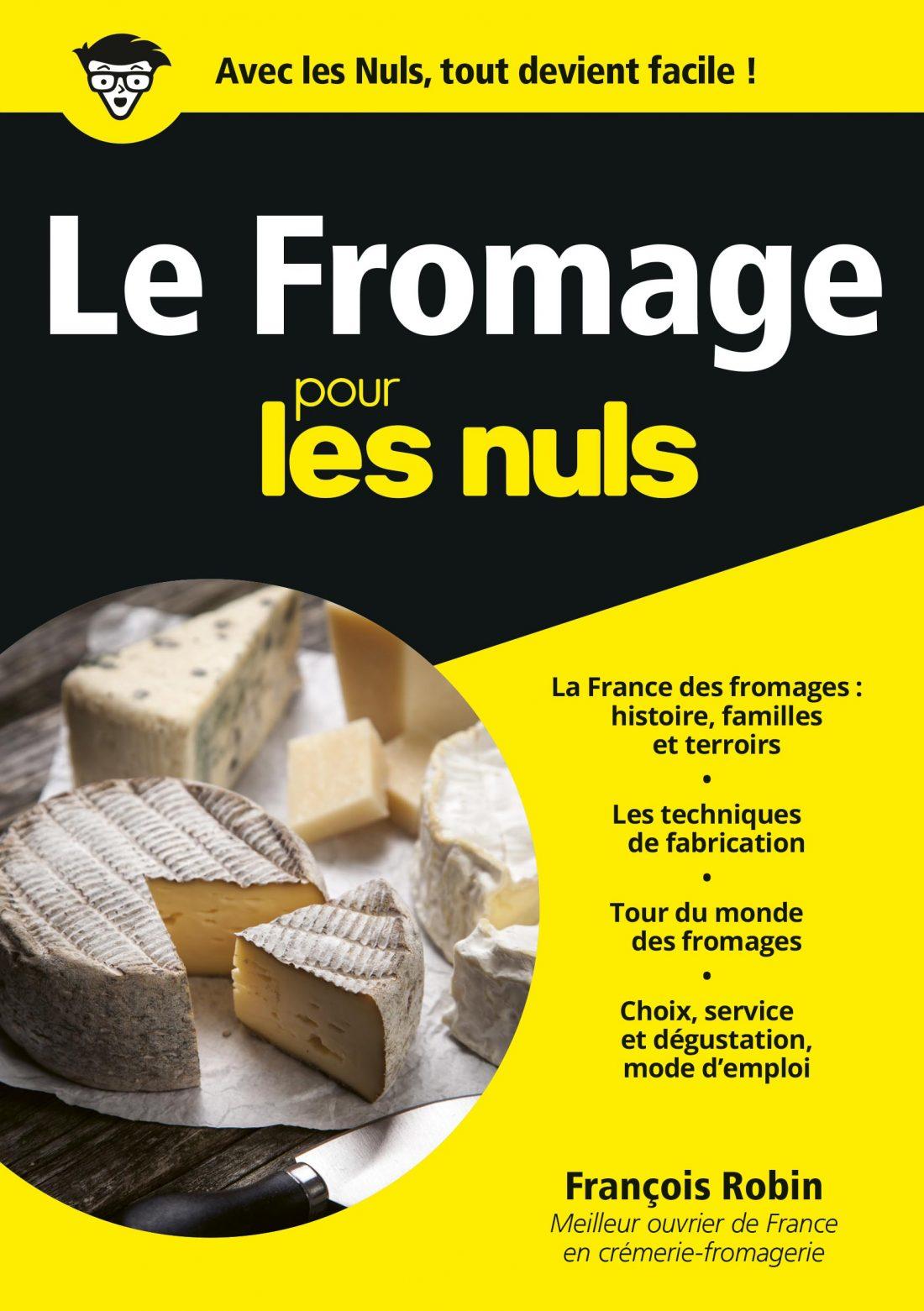 Comme tous les ouvrages « Pour les Nuls », celui dédié aux fromages est une mine d'informations pour qui ne peut se passer de Camembert, Mont d'Or...